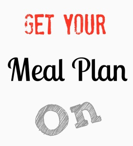 Get Your Meal Plan On