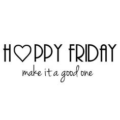 Happy Friday  Make It A Goal One